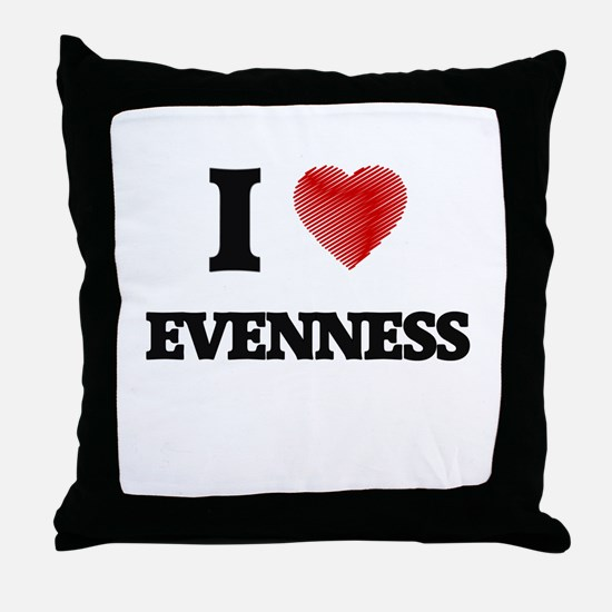 I love EVENNESS Throw Pillow