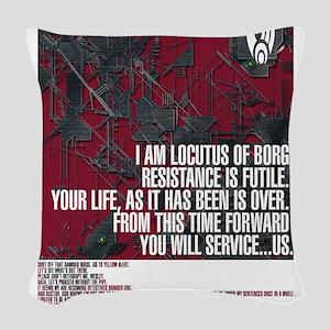 Locutus of Borg Quotes Woven Throw Pillow