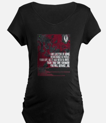 Locutus of Borg Quotes Maternity T-Shirt
