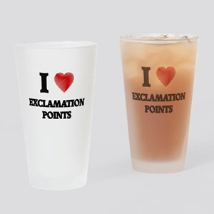 I love EXCLAMATION POINTS Drinking Glass
