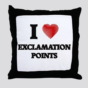 I love EXCLAMATION POINTS Throw Pillow