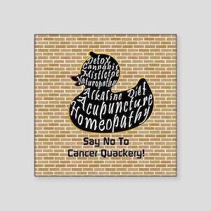 """Beware the Cancer Quackery Square Sticker 3"""" x 3"""""""