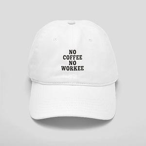 No Coffee No Workee Cap