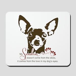 Chihuahua Dog My Sunshine Mousepad