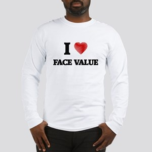 I love Face Value Long Sleeve T-Shirt