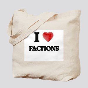 I love Factions Tote Bag
