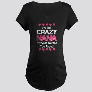 Crazy NaNa Maternity T-Shirt