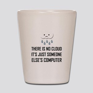 No Cloud Someone Else Computer Funny Shot Glass