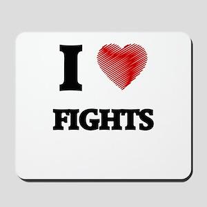 I love Fights Mousepad