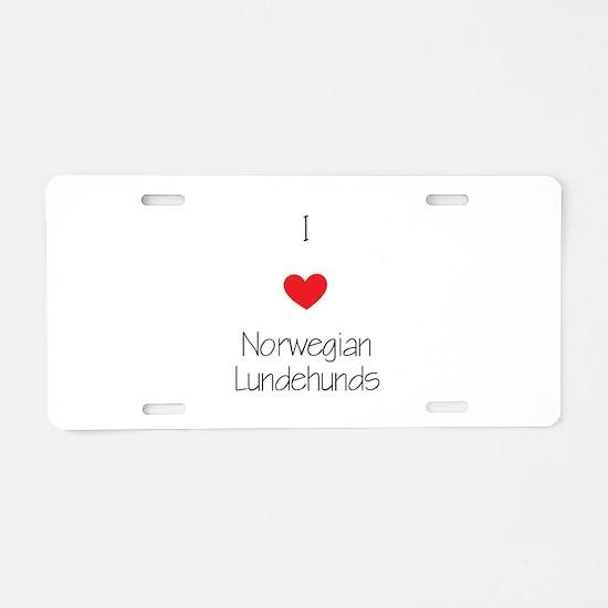 I love Norwegian Lundhunds Aluminum License Plate