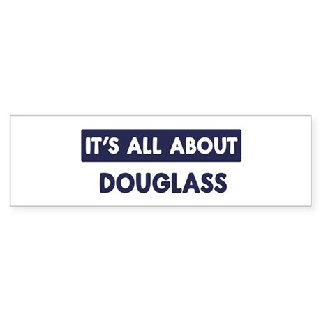 All about DOUGLASS Bumper Sticker
