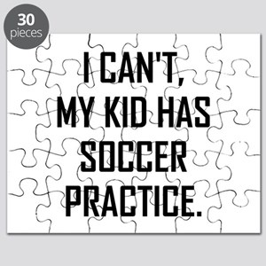 My Kid Has Soccer Practice Funny Puzzle