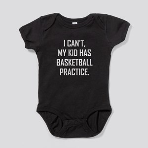 My Kid Has Basketball Practice Funny Body Suit