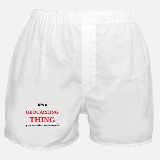 It's a Geocaching thing, you woul Boxer Shorts