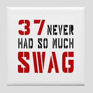 37 Swag Birthday Designs Tile Coaster