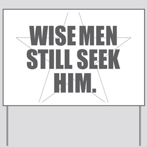Wise Men Still Seek Him Yard Sign