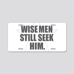Wise Men Still Seek Him Aluminum License Plate