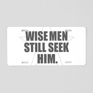 Wise Men Still Seek Him Aluminum License Plate