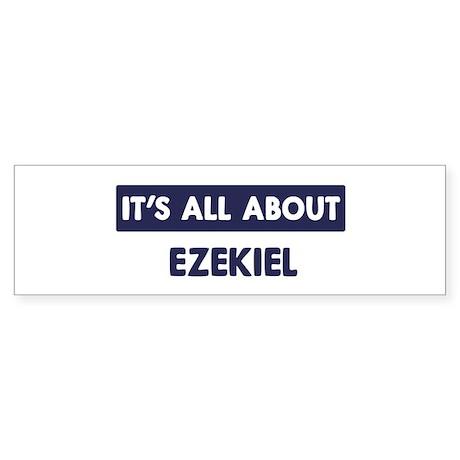 All about EZEKIEL Bumper Sticker