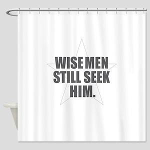 Wise Men Still Seek Him Shower Curtain