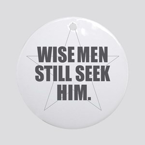 Wise Men Still Seek Him Round Ornament