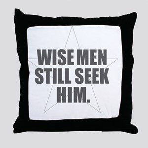 Wise Men Still Seek Him Throw Pillow