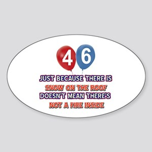 46 year old designs Sticker (Oval)