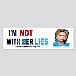 I'm NOT with her lies Sticker (Bumper)