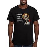 I Never Said I Hated Anyone T-Shirt