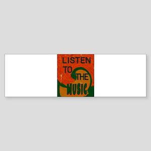 Listen To The Music Bumper Sticker