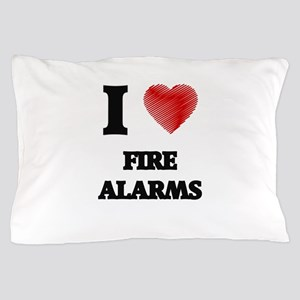 I love Fire Alarms Pillow Case
