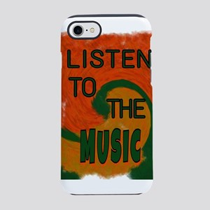Listen To The Music iPhone 8/7 Tough Case