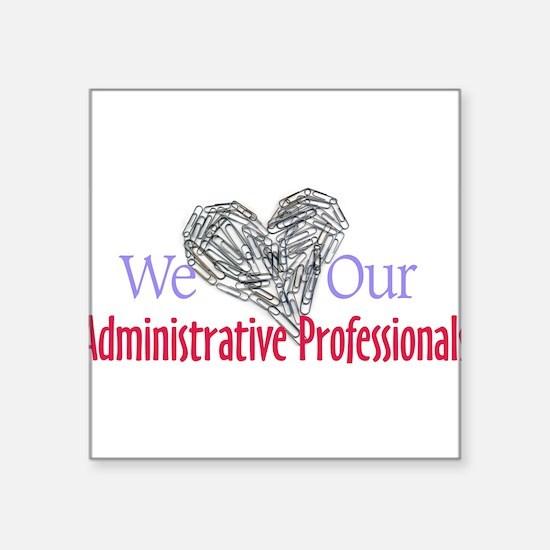 "Cute Administrative professionals Square Sticker 3"" x 3"""