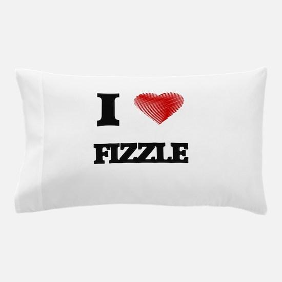 I love Fizzle Pillow Case