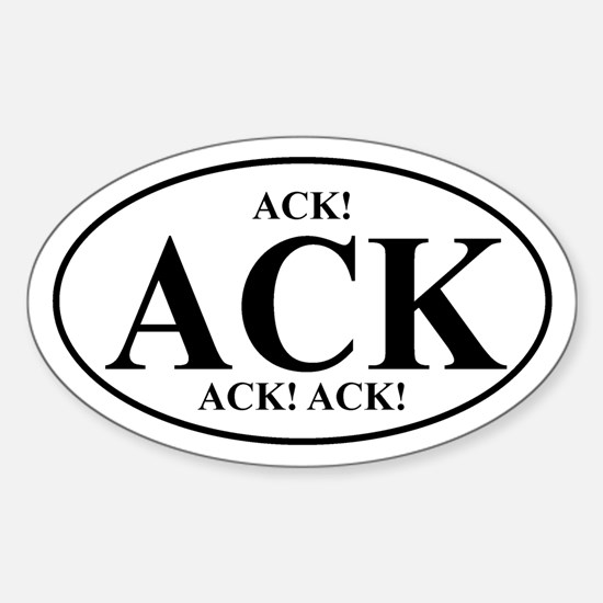 ACK! ACK! ACK! Oval Decal