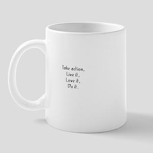 Take action, Live it, Love it Mug