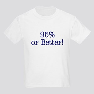 95% or Better! Kids Light T-Shirt