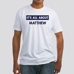 All about MATTHEW Fitted T-Shirt