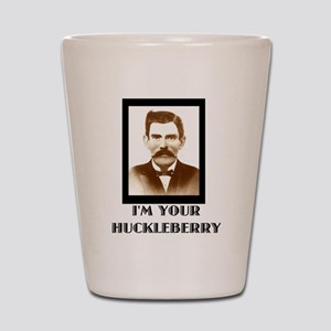 Doc Holliday - I'm Your Huckleberry Shot Glass