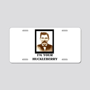 Doc Holliday - I'm Your Huc Aluminum License Plate
