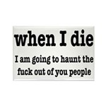 I'm Going To Haunt You Rectangle Magnet (10 pack)