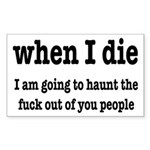 I'm Going To Haunt You People Sticker (Rectangle)