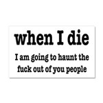 I'm Going To Haunt You People Car Magnet 20 x 12