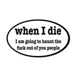 I'm Going To Haunt You People Oval Car Magnet
