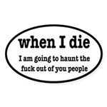 I'm Going To Haunt You People Sticker (Oval)