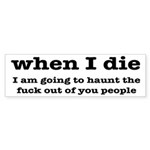 I'm Going To Haunt You People Sticker (Bumper)
