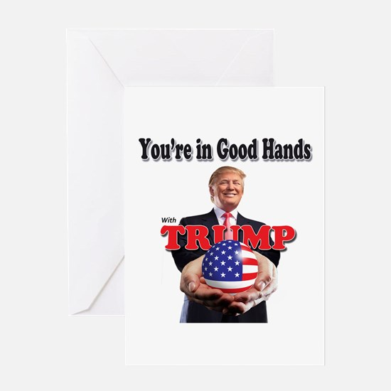 Trump - Good Hands Greeting Cards