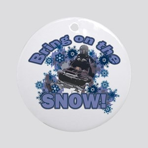 Bring On The Snow Ornament (Round)