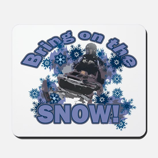 Bring On The Snow Mousepad