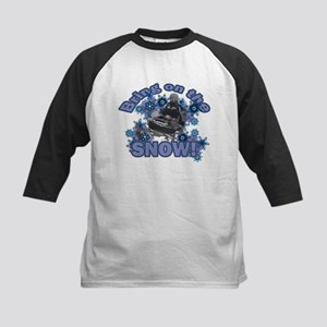 Bring On The Snow Kids Baseball Jersey